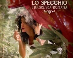 """Francesca Romana: esce """"Lo Specchio"""" (Moletto Edel)"""