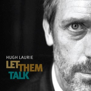 Hugh Laurie - let them talk - cd cover