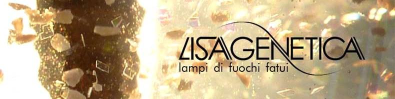 "LISAGENETICA / Esce ""Lampi di Fuochi Fatui"""