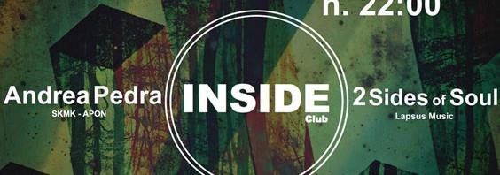Musica: il giovedì è Inside Club! Alla consolle Andrea Pedra e 2 Sides Of Soul