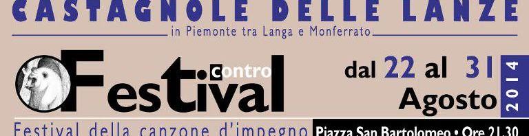 """A Castagnole Delle Lanze (AT), dal 22 al 31 agosto, si terrà il Festival Contro, ovvero il """"Festival della canzone d'impegno""""."""