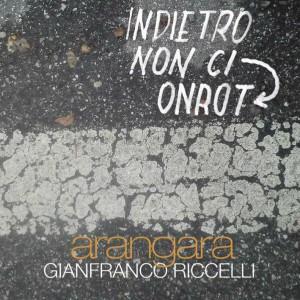 Cover_Indietro non ci torno_Gianfraco Riccelli_Arangara