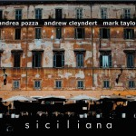 """ANDREA POZZA presenta """"SICILIANA"""" il nuovo cd al """"Bonaventura Jazz Festival"""". Martedì 28 giugno ore 21 Bonaventura Milano"""