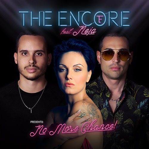 "I The Encore tornano con il brano ""No more chance"" ft. Neja"