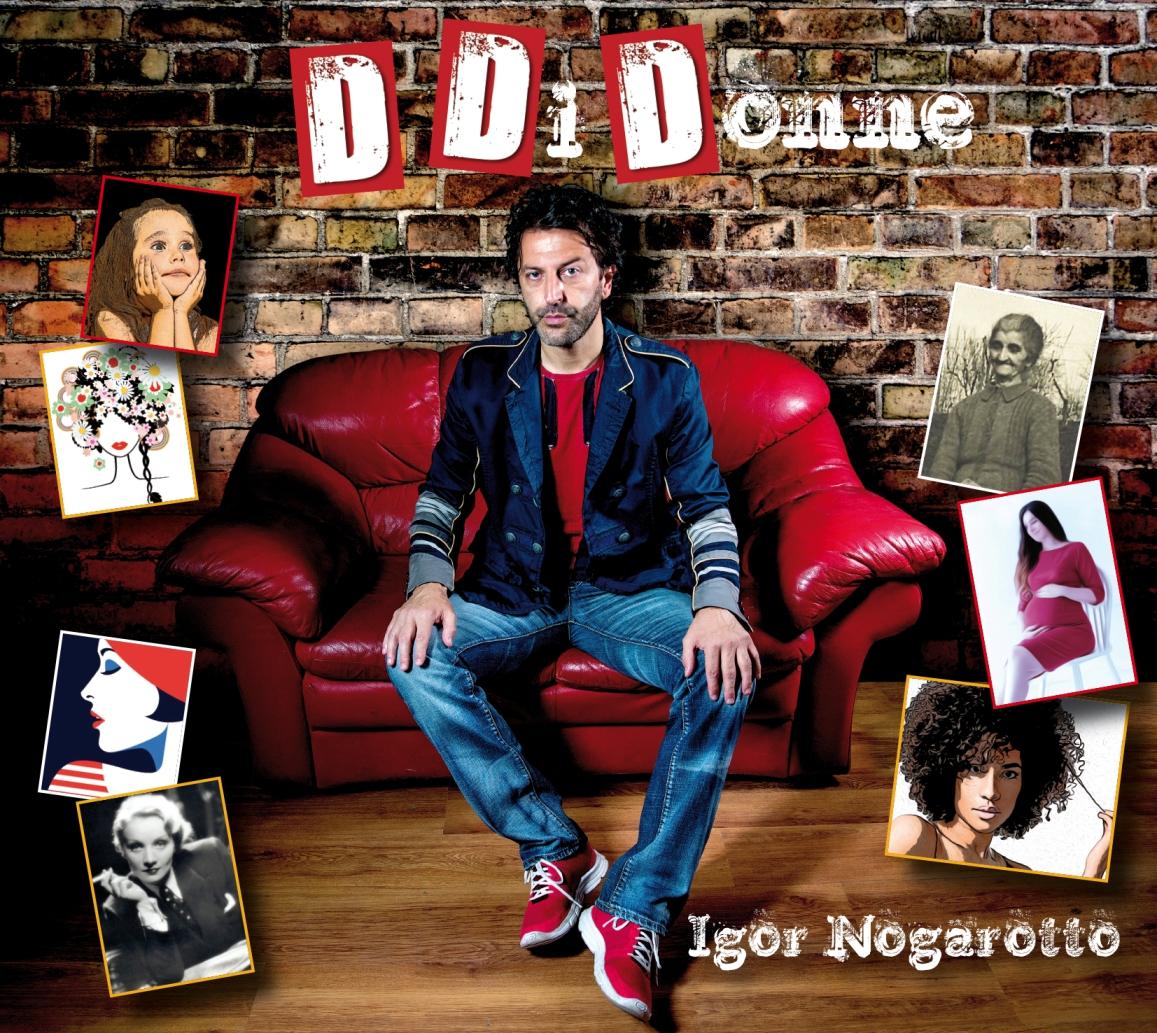 Igor Nogarotto racconta la Donna con 10 canzoni inedite
