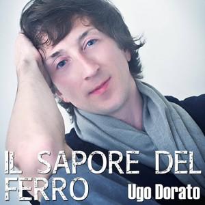 Ugo_Dorato_Il_sapore_del_ferro_COVER_500x500