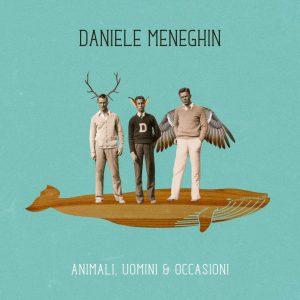 Cover album_DANIELE MENEGHIN_Animali, Uomini & occasioni_b