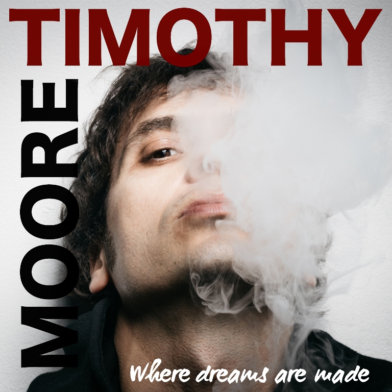 "Timothy Moore, ""Where Dreams Are Made"" è il nuovo album dell'artista italo-inglese"