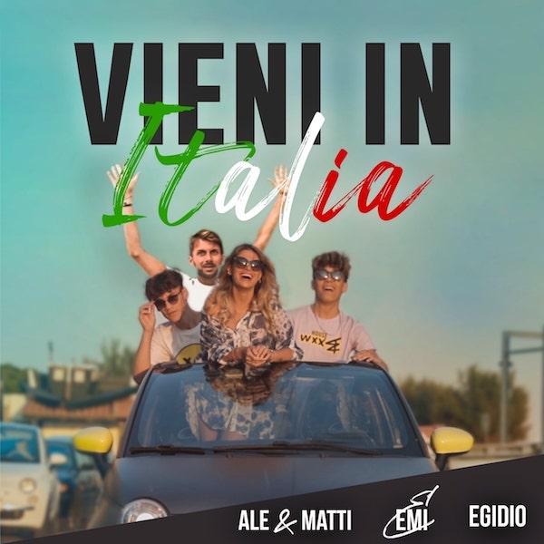"""Ale & Matti, Emi ed Egidio""""Vieni in Italia"""""""